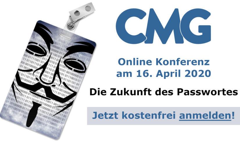 Die Zukunft des Passwortes - CMG Online Konferenz 16 April 2020