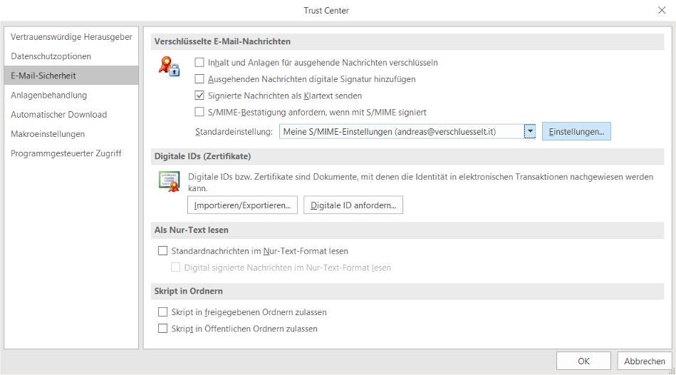 E-Mail-Verschlüsselung: Outlook 2016 -> Datei -> Optionen -> Trust Center -> Einstellungen für das Trust Center -> E-Mail-Sicherheit -> Einstellungen